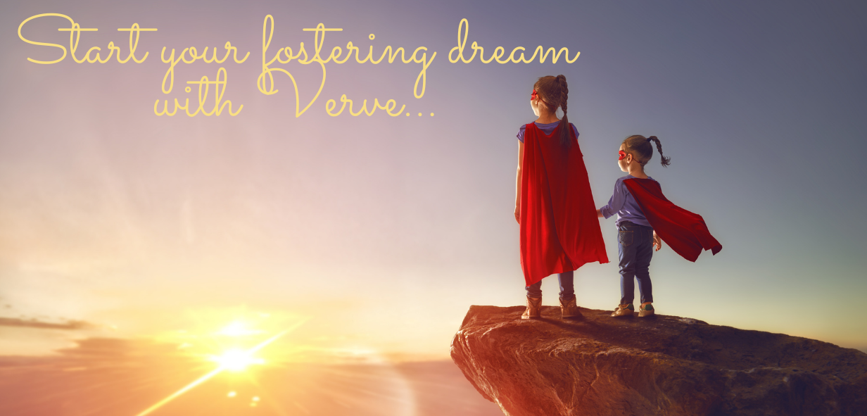 Children standing looking at the sun and text reads, start your fostering dream with Verve.
